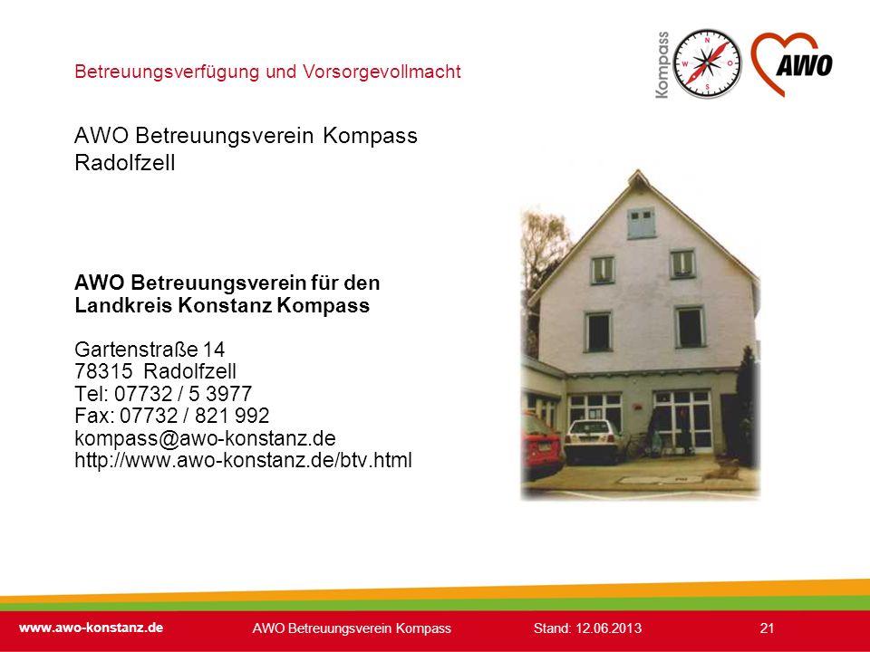 Betreuungsverfügung und Vorsorgevollmacht www.awo-konstanz.de 21 AWO Betreuungsverein Kompass Radolfzell AWO Betreuungsverein für den Landkreis Konsta