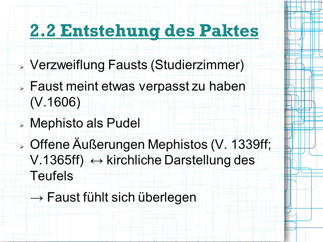 2.2 Entstehung des Paktes Verzweiflung Fausts Gefühlte Überlegenheit Fausts ohnmächtiger Fluch Fausts (V.