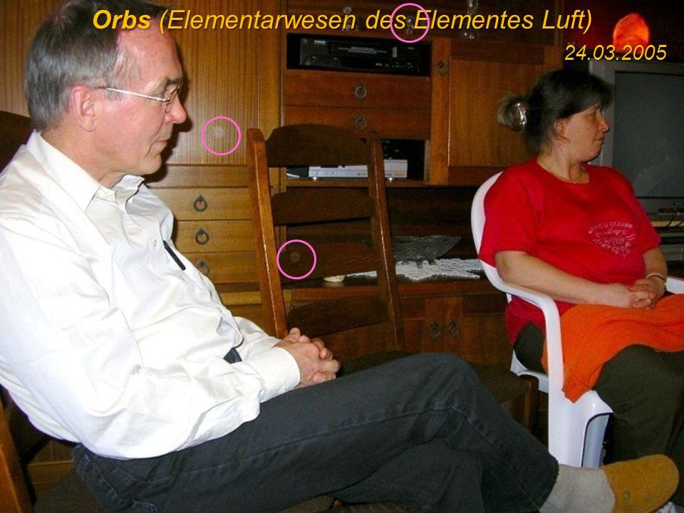 Orbs (Elementarwesen des Elementes Luft) 24.03.2005