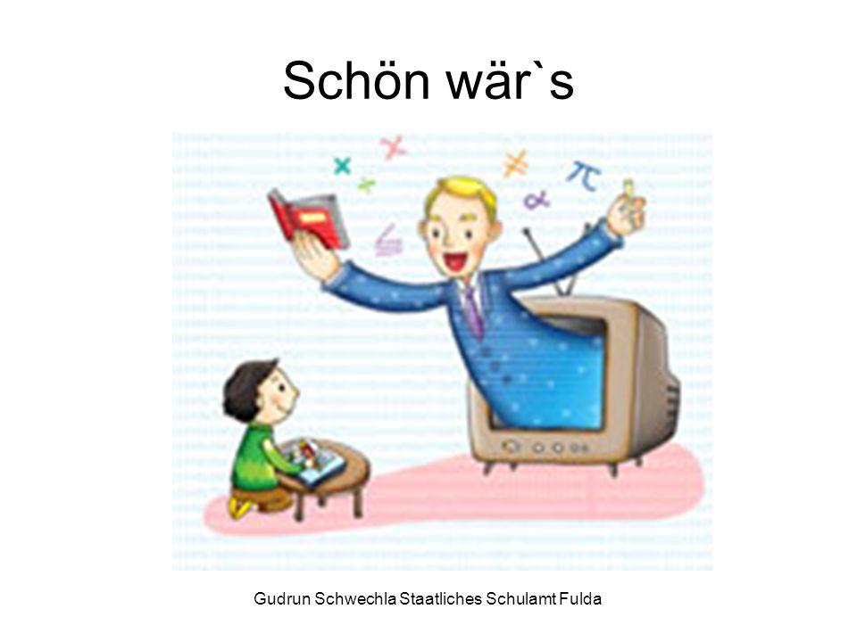 Gudrun Schwechla Staatliches Schulamt Fulda …und im Lernen wird kein Sinn mehr gesehen…