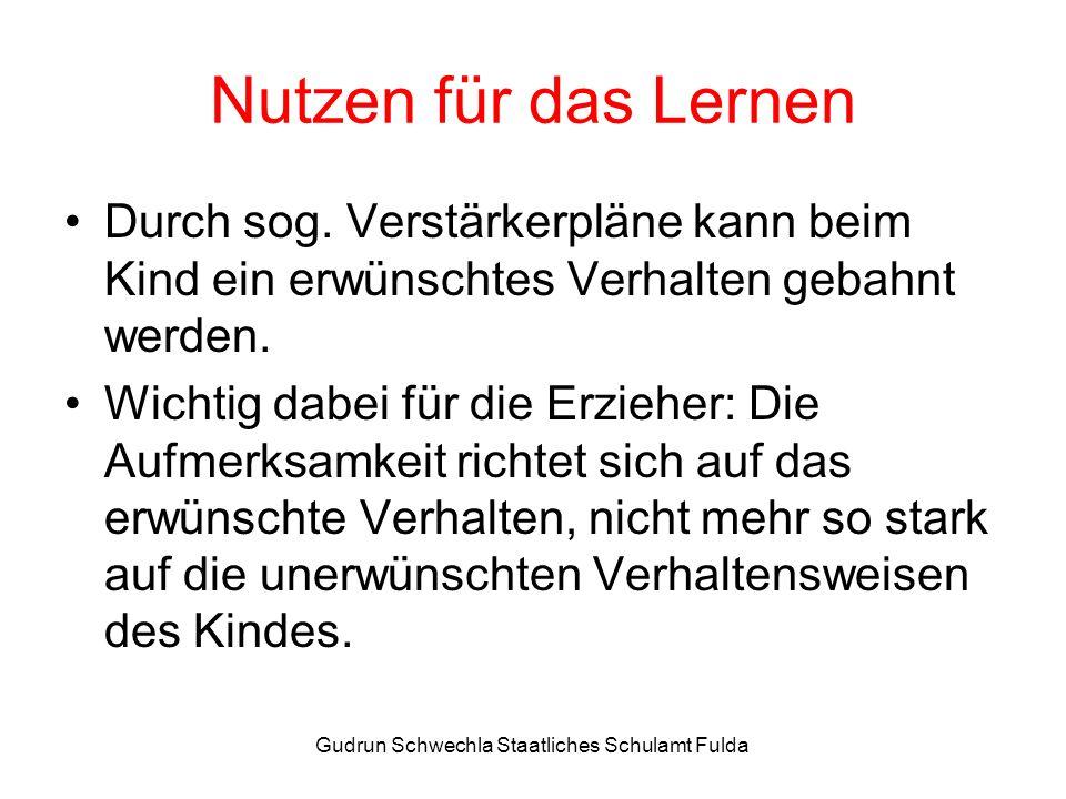 Gudrun Schwechla Staatliches Schulamt Fulda Nutzen für das Lernen Durch sog.