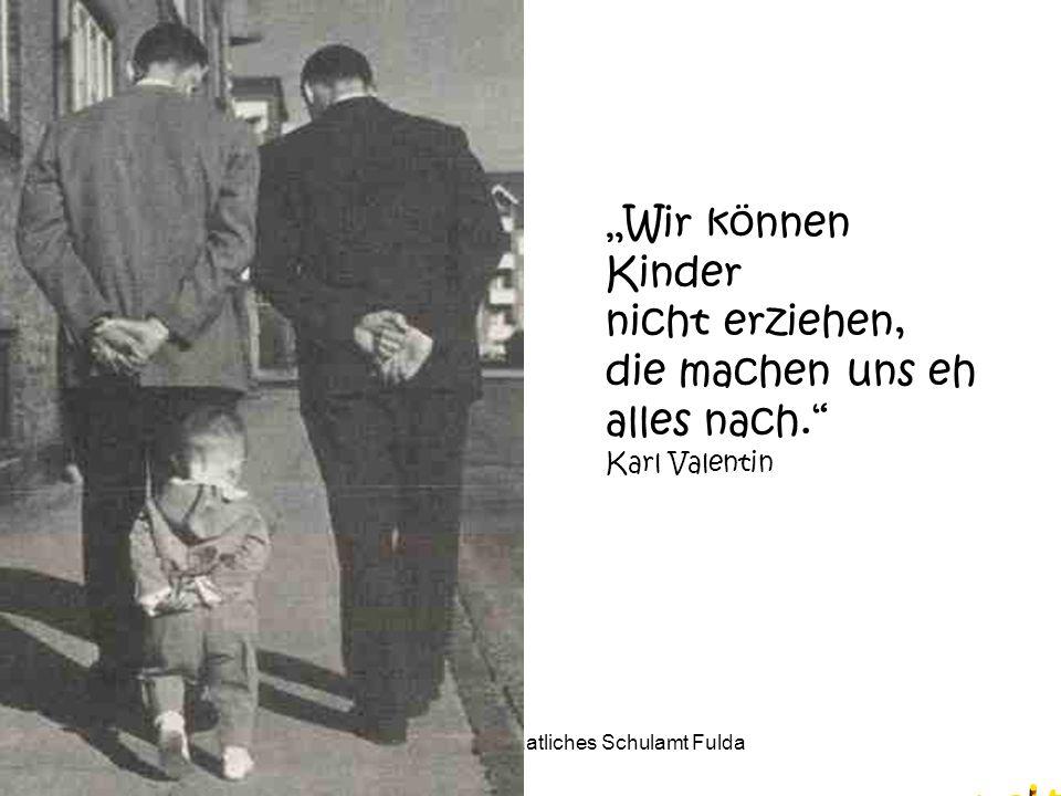 Gudrun Schwechla Staatliches Schulamt Fulda Wir können Kinder nicht erziehen, die machen uns eh alles nach.