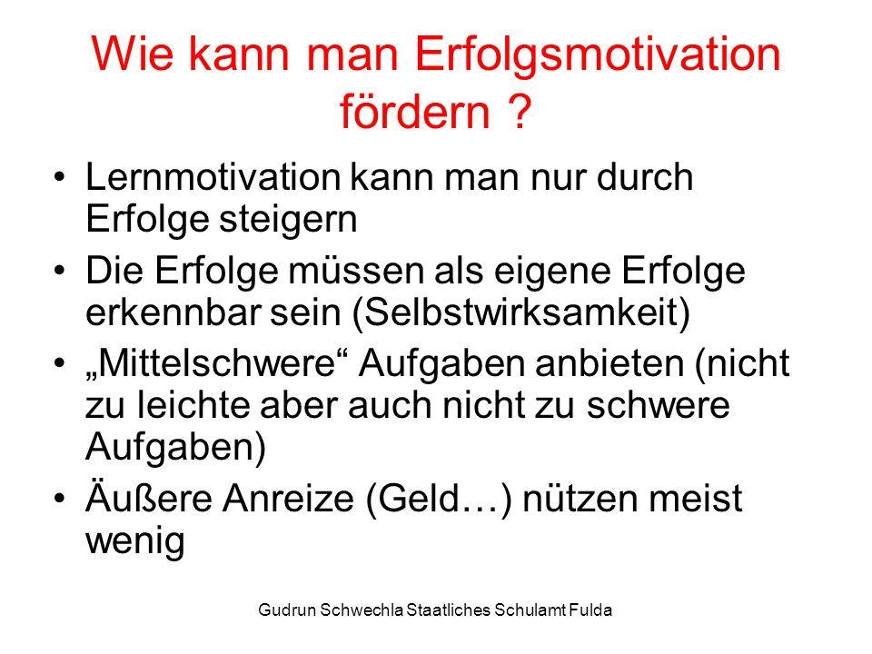 Gudrun Schwechla Staatliches Schulamt Fulda Wie kann man Erfolgsmotivation fördern .
