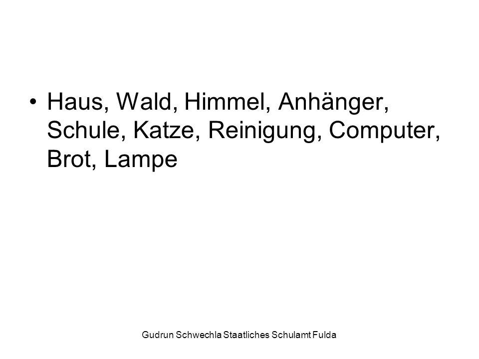 Gudrun Schwechla Staatliches Schulamt Fulda Haus, Wald, Himmel, Anhänger, Schule, Katze, Reinigung, Computer, Brot, Lampe