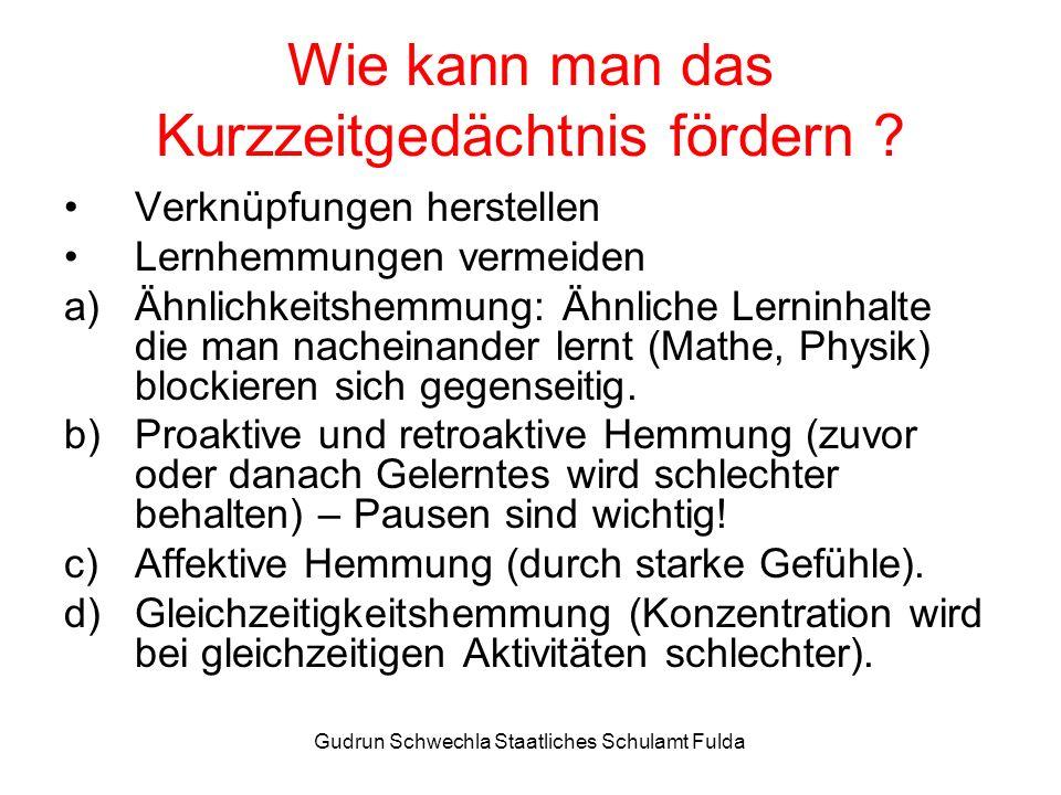 Gudrun Schwechla Staatliches Schulamt Fulda Wie kann man das Kurzzeitgedächtnis fördern .