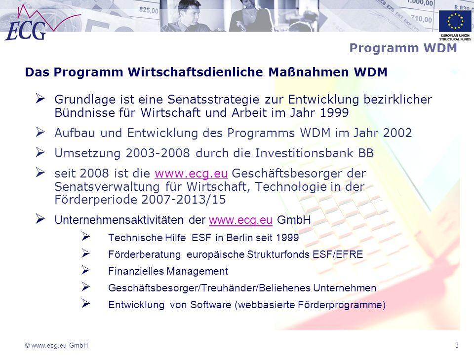 © www.ecg.eu GmbH3 Programm WDM Das Programm Wirtschaftsdienliche Maßnahmen WDM Grundlage ist eine Senatsstrategie zur Entwicklung bezirklicher Bündni