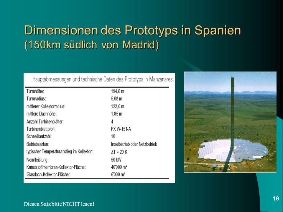 Diesen Satz bitte NICHT lesen! 19 Dimensionen des Prototyps in Spanien (150km südlich von Madrid)