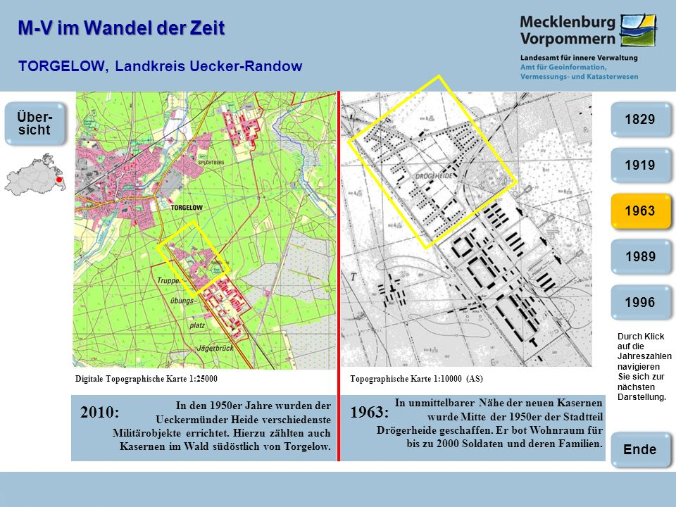 M-V im Wandel der Zeit M-V im Wandel der Zeit TORGELOW, Landkreis Uecker-Randow 2010:1963: Digitale Topographische Karte 1:25000Topographische Karte 1
