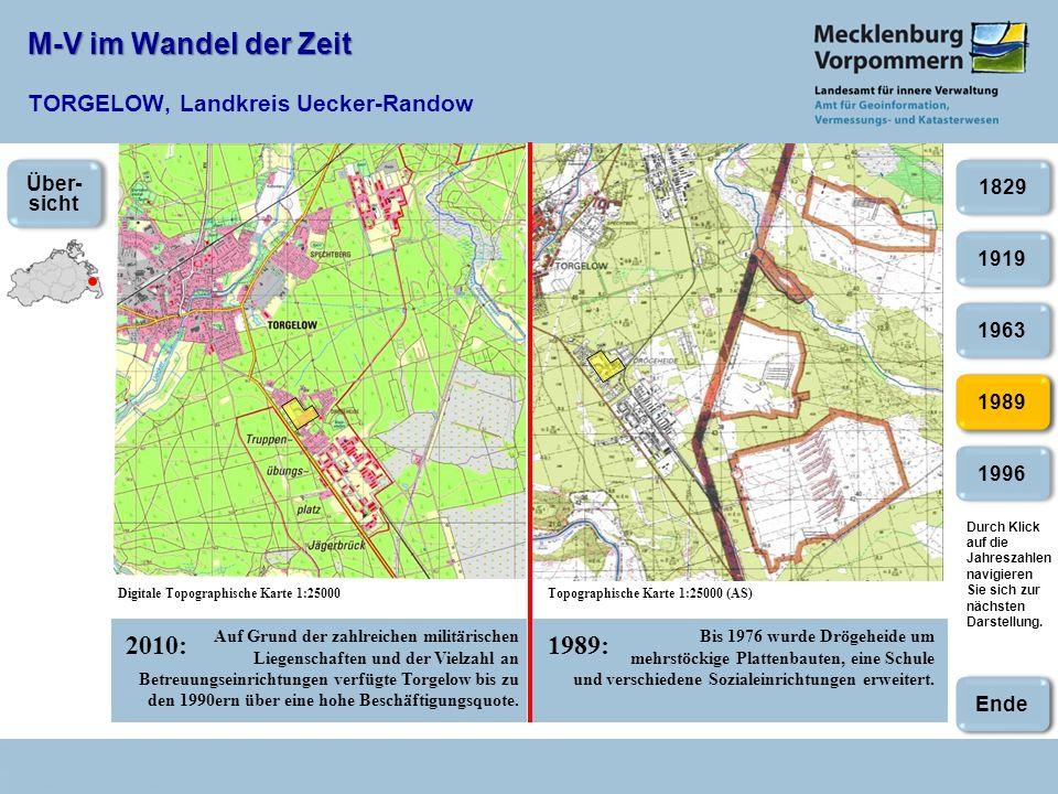 M-V im Wandel der Zeit M-V im Wandel der Zeit TORGELOW, Landkreis Uecker-Randow 2010:1989: Digitale Topographische Karte 1:25000Topographische Karte 1
