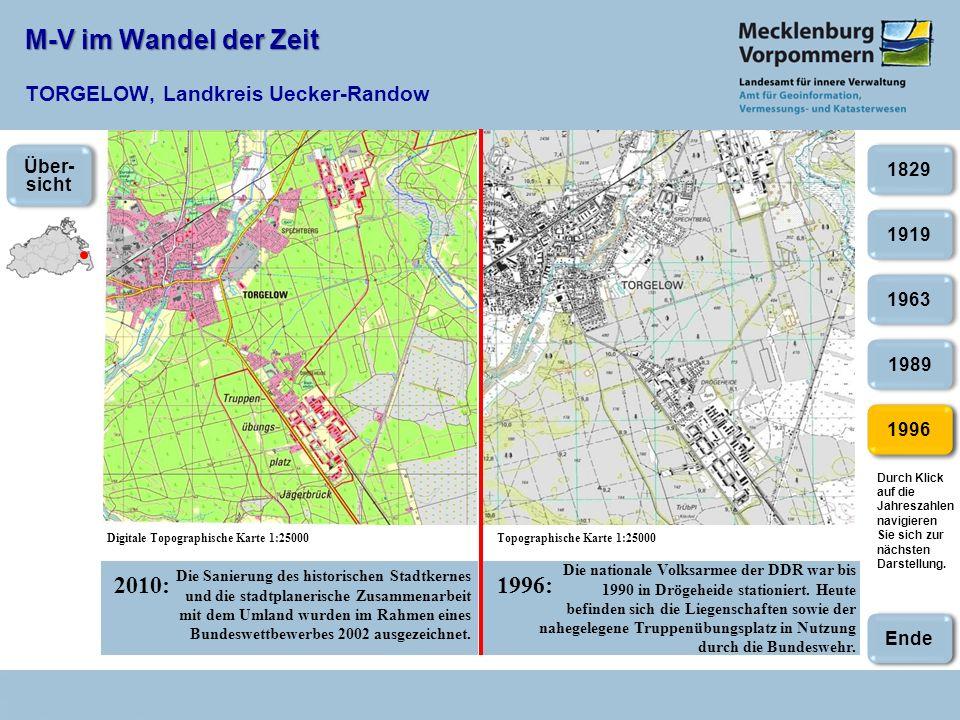 M-V im Wandel der Zeit M-V im Wandel der Zeit TORGELOW, Landkreis Uecker-Randow 2010:1996: Digitale Topographische Karte 1:25000Topographische Karte 1