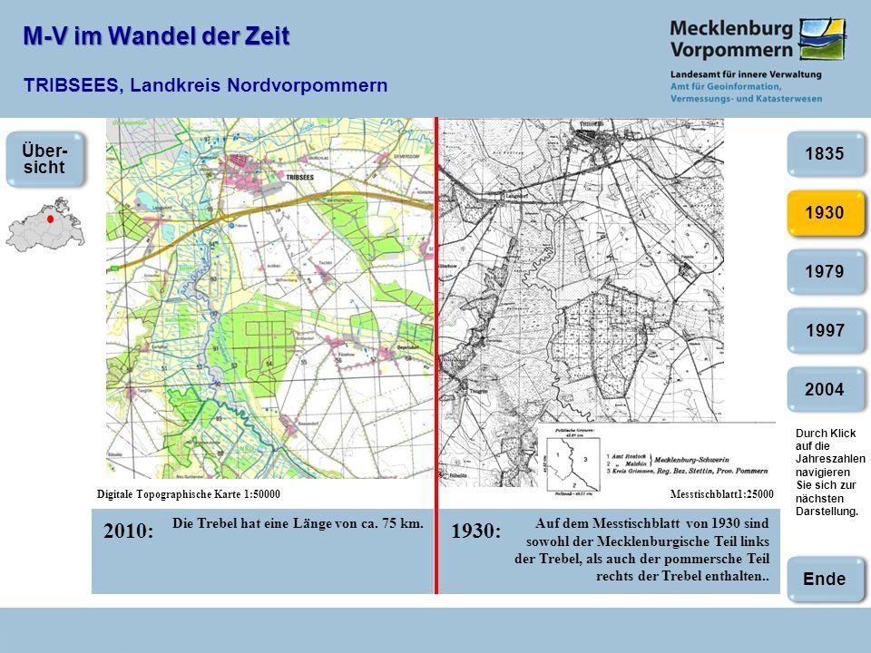 M-V im Wandel der Zeit M-V im Wandel der Zeit TRIBSEES, Landkreis Nordvorpommern 2010:1930: Digitale Topographische Karte 1:50000Messtischblatt1:25000