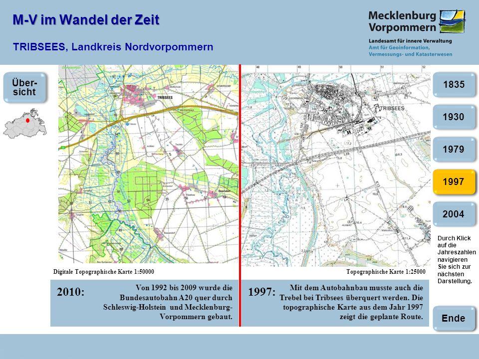 M-V im Wandel der Zeit M-V im Wandel der Zeit TRIBSEES, Landkreis Nordvorpommern 2010:1997: Digitale Topographische Karte 1:50000Topographische Karte