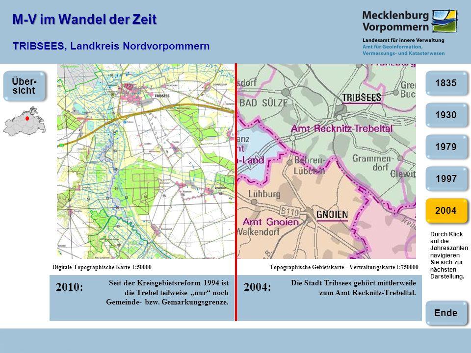 M-V im Wandel der Zeit M-V im Wandel der Zeit TRIBSEES, Landkreis Nordvorpommern 2010:2004: Digitale Topographische Karte 1:50000Topographische Gebiet