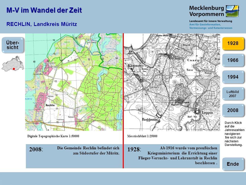 M-V im Wandel der Zeit M-V im Wandel der Zeit RECHLIN, Landkreis Müritz 2008 : 1928 : Durch Klick auf die Jahreszahlen navigieren Sie sich zur nächsten Darstellung.