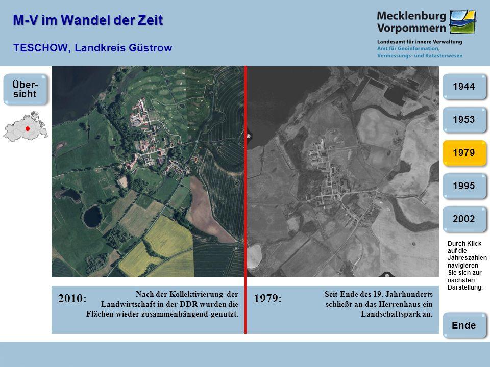 M-V im Wandel der Zeit M-V im Wandel der Zeit TESCHOW, Landkreis Güstrow 2010:1979: 1979 Nach der Kollektivierung der Landwirtschaft in der DDR wurden