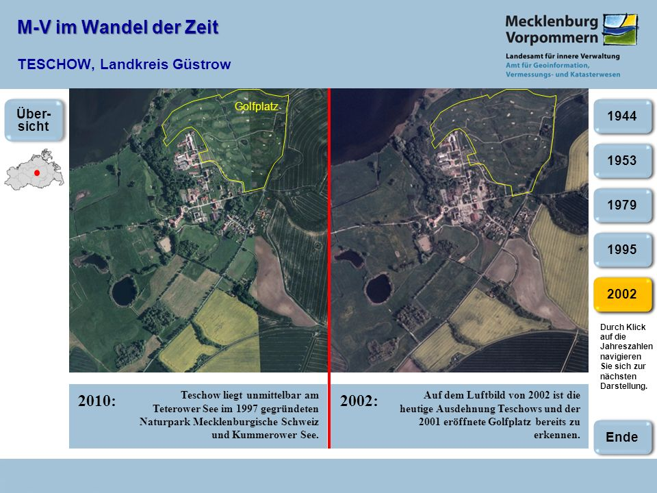 M-V im Wandel der Zeit M-V im Wandel der Zeit TESCHOW, Landkreis Güstrow 2010:2002: 2002 Golfplatz Teschow liegt unmittelbar am Teterower See im 1997