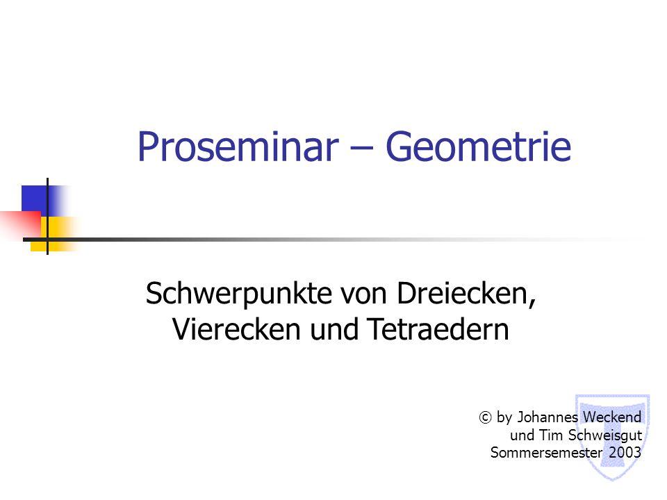 7.1 Schwerpunkt eines Tetraeders Eckenschwerpunkt E © by Johannes Weckend und Tim Schweisgut, 2003 Nach Satz 5 lassen sich die drei Massen A,B,C in dem Punkt S ABC zusammenfassen.
