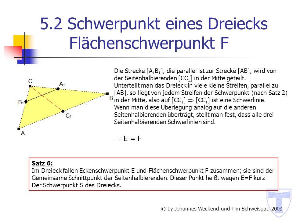 Nach Satz 4 ist C 2 der Schwerpunkt des Zweibeins und nach Satz 1 ist C 1 der Schwerpunkt der Strecke [AB].