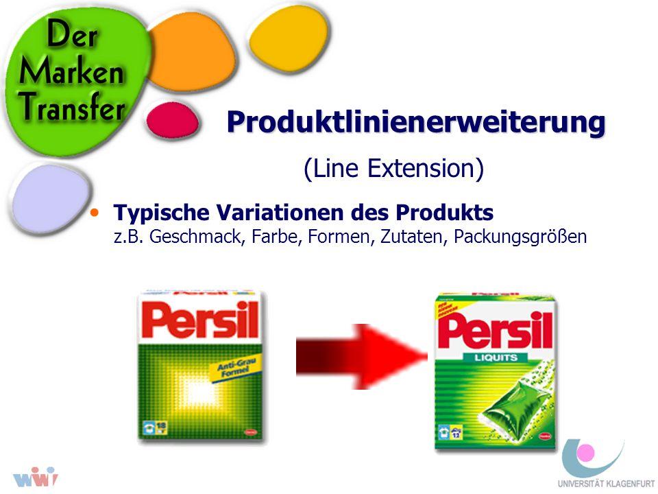 Produktlinienerweiterung (Line Extension) Typische Variationen des Produkts z.B. Geschmack, Farbe, Formen, Zutaten, Packungsgrößen