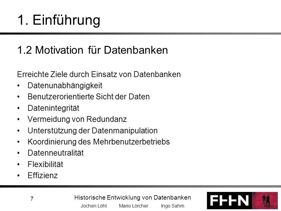 Historische Entwicklung von Datenbanken Jochen Löhl Mario Lörcher Ingo Sahm 8 Agenda 1.Einführung 1.1 Historische Entwicklung 1.2 Motivation für Datenbanken 2.Datenmodelle 2.1 Hierarchisches Datenmodell 2.2 Netzwerk-Datenmodell 2.3 Das CODASYL/DTBTG-Konzept 2.4 Das ANSI/X3/SPARC-Konzept