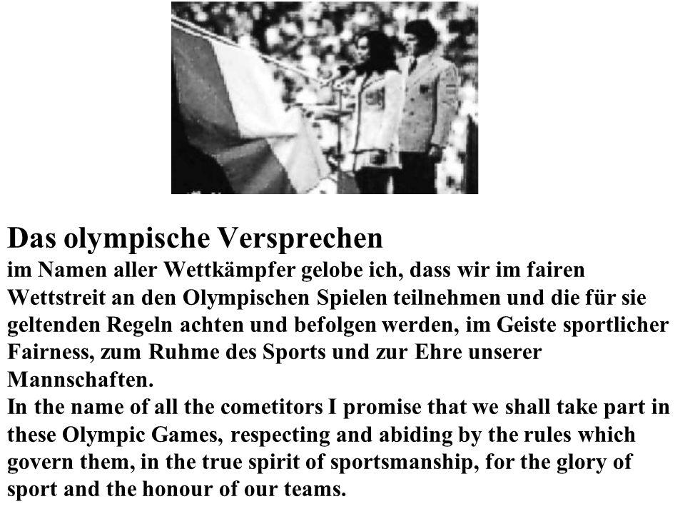 Das olympische Versprechen im Namen aller Wettkämpfer gelobe ich, dass wir im fairen Wettstreit an den Olympischen Spielen teilnehmen und die für sie