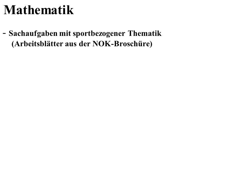 Mathematik - Sachaufgaben mit sportbezogener Thematik (Arbeitsblätter aus der NOK-Broschüre)