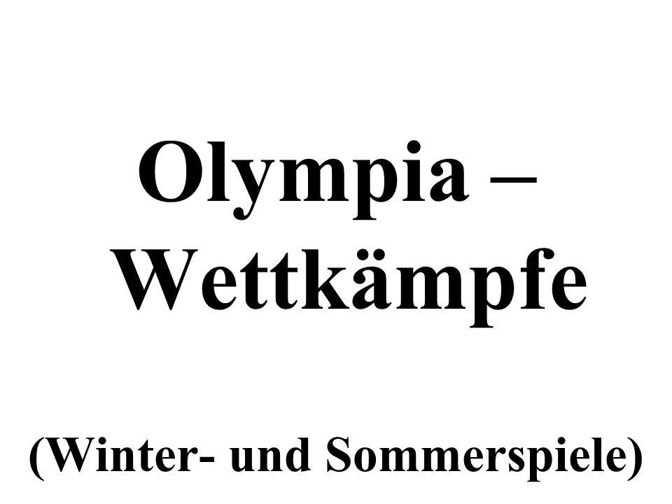 Olympia – Wettkämpfe (Winter- und Sommerspiele)
