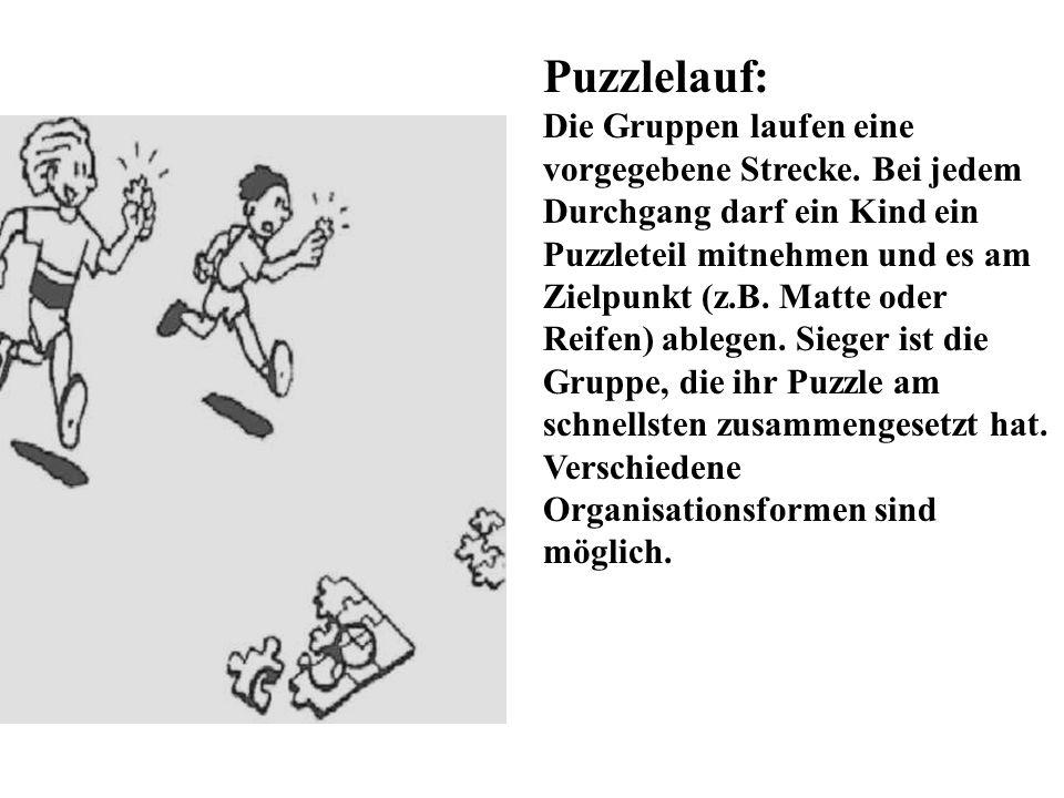 Puzzlelauf: Die Gruppen laufen eine vorgegebene Strecke. Bei jedem Durchgang darf ein Kind ein Puzzleteil mitnehmen und es am Zielpunkt (z.B. Matte od