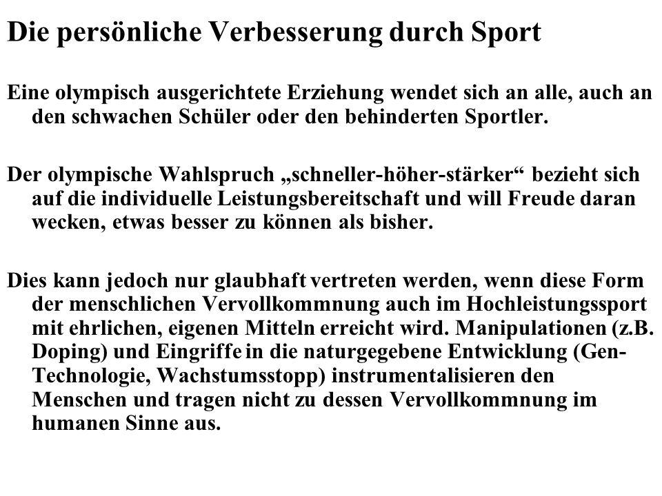 Die persönliche Verbesserung durch Sport Eine olympisch ausgerichtete Erziehung wendet sich an alle, auch an den schwachen Schüler oder den behinderte
