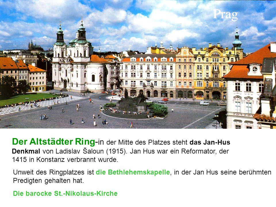 Der Altstädter Ring- in der Mitte des Platzes steht das Jan-Hus Denkmal von Ladislav Šaloun (1915).