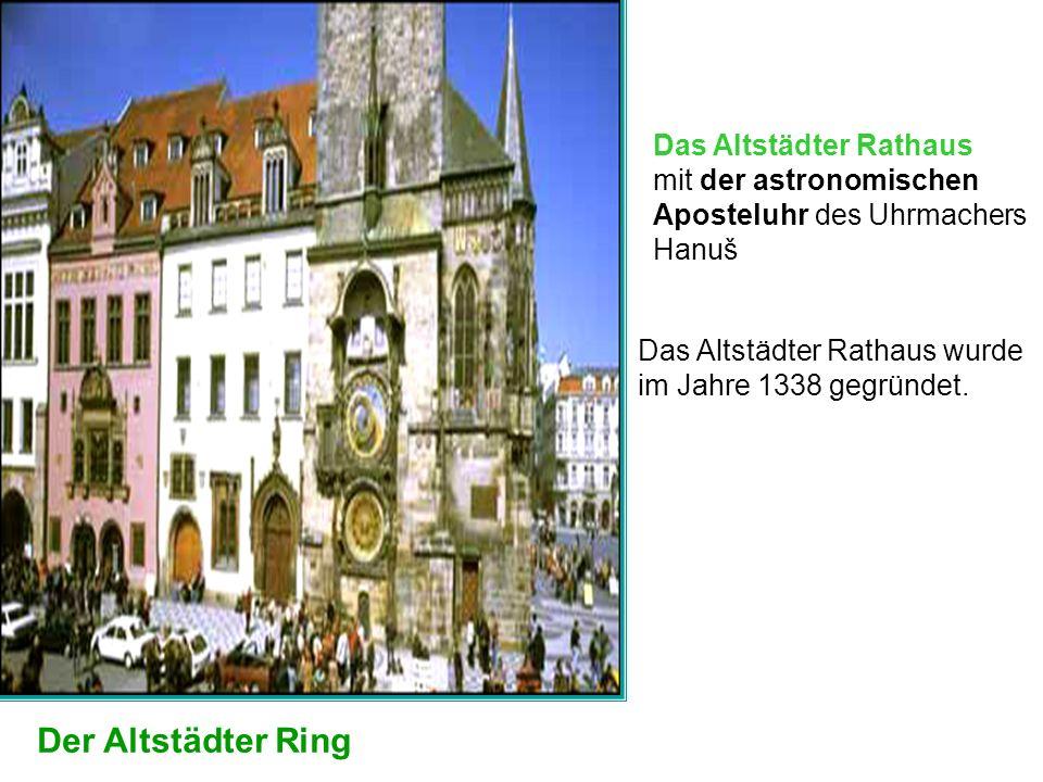 Das Altstädter Rathaus mit der astronomischen Aposteluhr des Uhrmachers Hanuš Das Altstädter Rathaus wurde im Jahre 1338 gegründet.