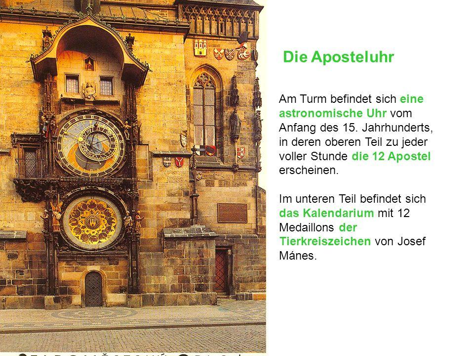 Die Aposteluhr Am Turm befindet sich eine astronomische Uhr vom Anfang des 15.