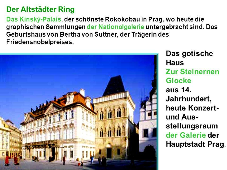Der Altstädter Ring Das Kinský-Palais, der schönste Rokokobau in Prag, wo heute die graphischen Sammlungen der Nationalgalerie untergebracht sind.
