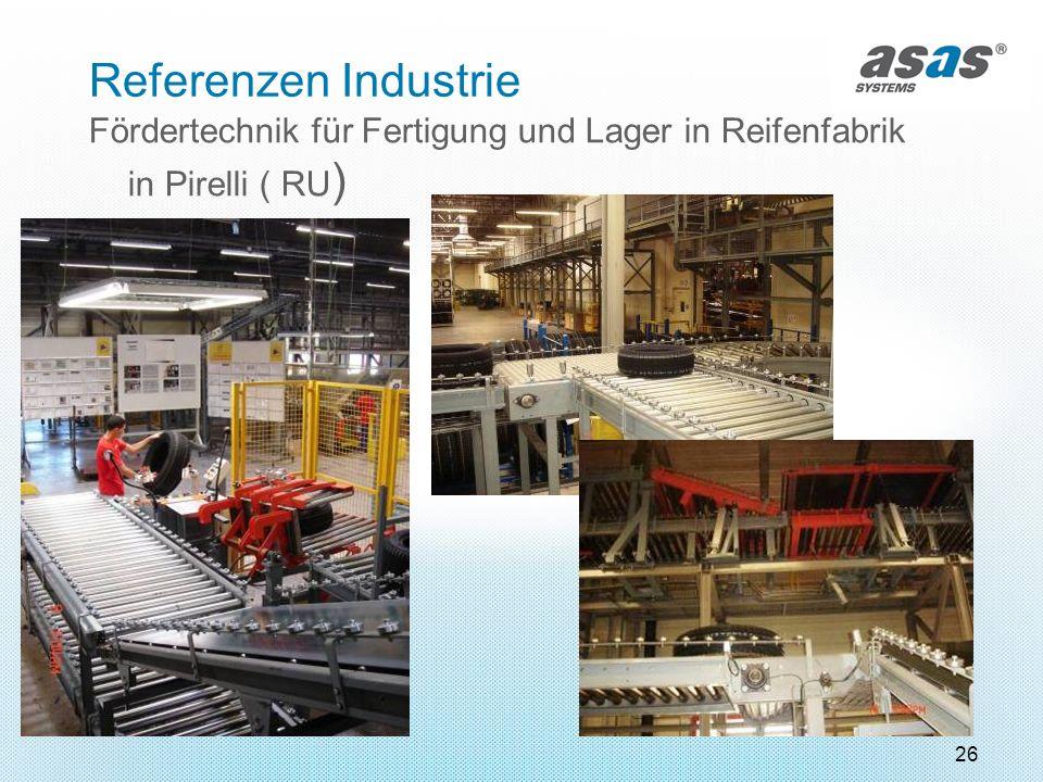 26 Fördertechnik für Fertigung und Lager in Reifenfabrik in Pirelli ( RU ) Referenzen Industrie