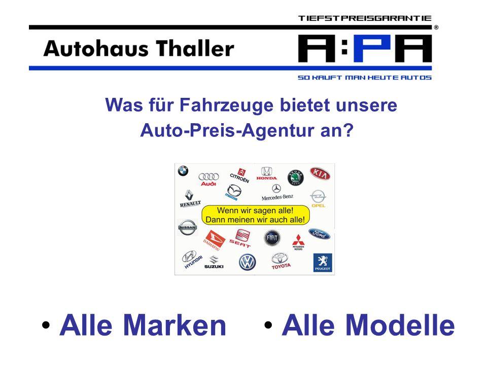 Alle Marken Was für Fahrzeuge bietet unsere Auto-Preis-Agentur an? Alle Modelle
