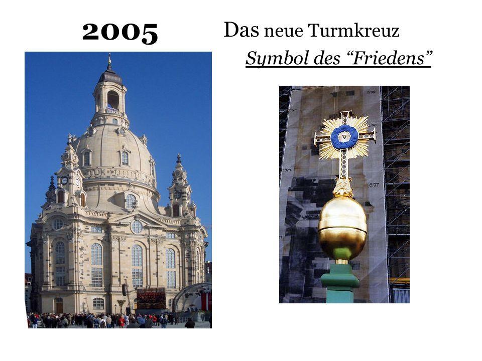2005 Das neue Turmkreuz Symbol des Friedens