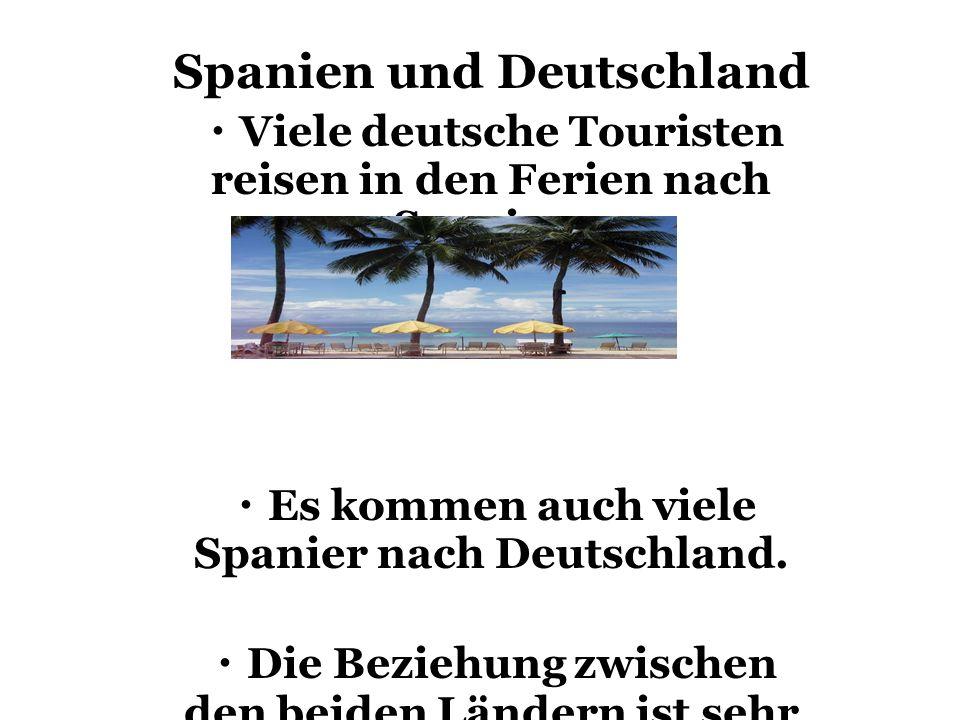 Spanien und Deutschland Viele deutsche Touristen reisen in den Ferien nach Spanien.