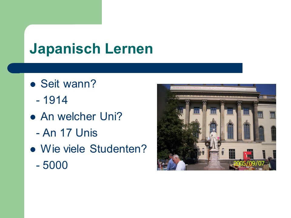 Japanisch Lernen Seit wann - 1914 An welcher Uni - An 17 Unis Wie viele Studenten - 5000