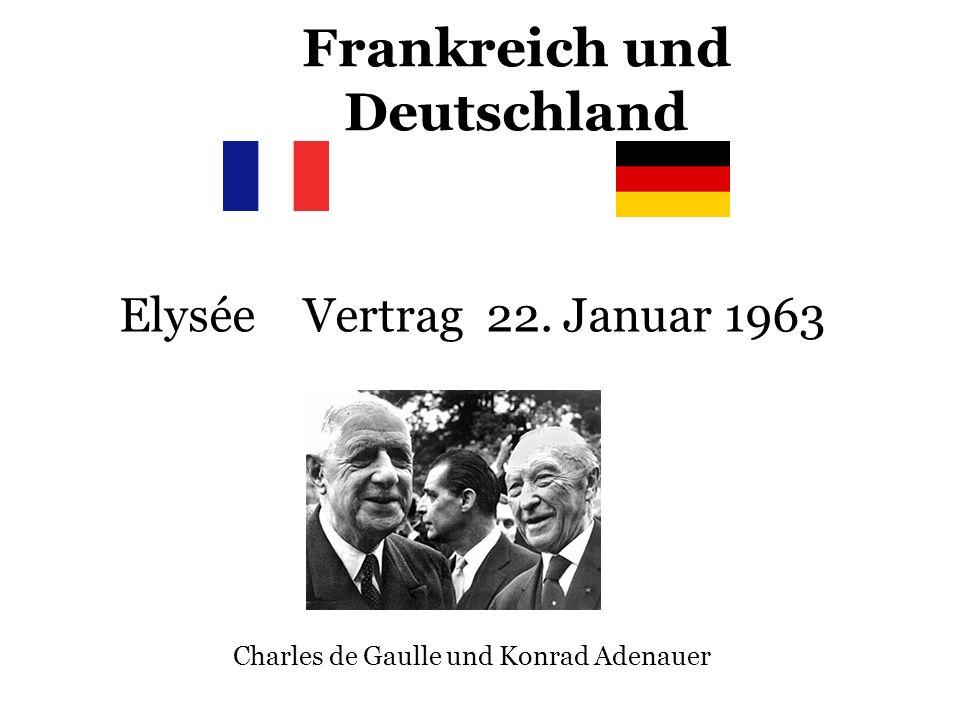 Frankreich und Deutschland Elysée Vertrag 22. Januar 1963 Charles de Gaulle und Konrad Adenauer