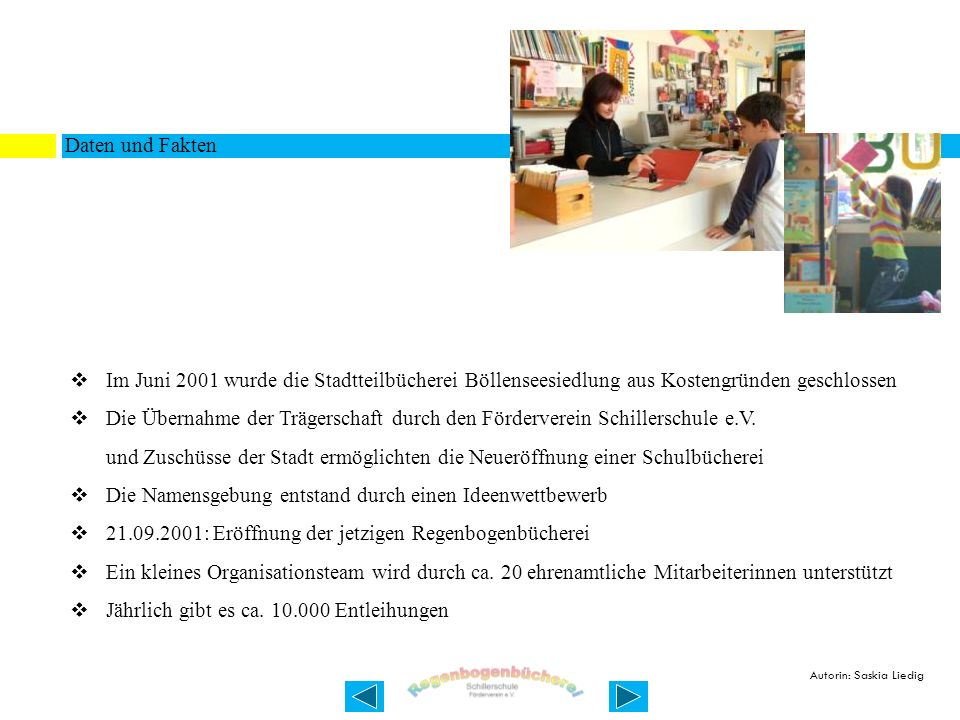 Daten und Fakten Im Juni 2001 wurde die Stadtteilbücherei Böllenseesiedlung aus Kostengründen geschlossen Die Übernahme der Trägerschaft durch den För