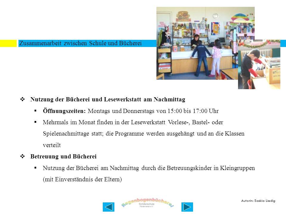 Zusammenarbeit zwischen Schule und Bücherei Nutzung der Bücherei und Lesewerkstatt am Nachmittag Öffnungszeiten: Montags und Donnerstags von 15:00 bis