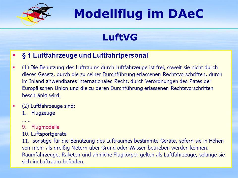 LuftVG § 1 Luftfahrzeuge und Luftfahrtpersonal (1) Die Benutzung des Luftraums durch Luftfahrzeuge ist frei, soweit sie nicht durch dieses Gesetz, dur