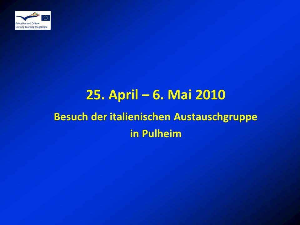 25. April – 6. Mai 2010 Besuch der italienischen Austauschgruppe in Pulheim