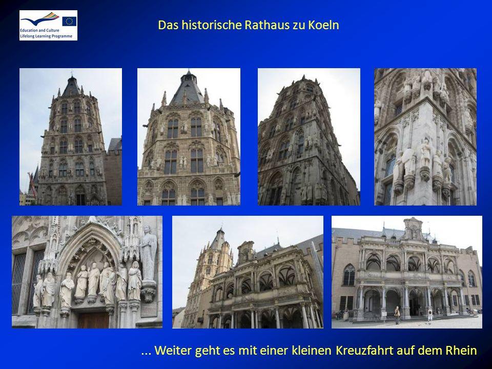 Das historische Rathaus zu Koeln... Weiter geht es mit einer kleinen Kreuzfahrt auf dem Rhein
