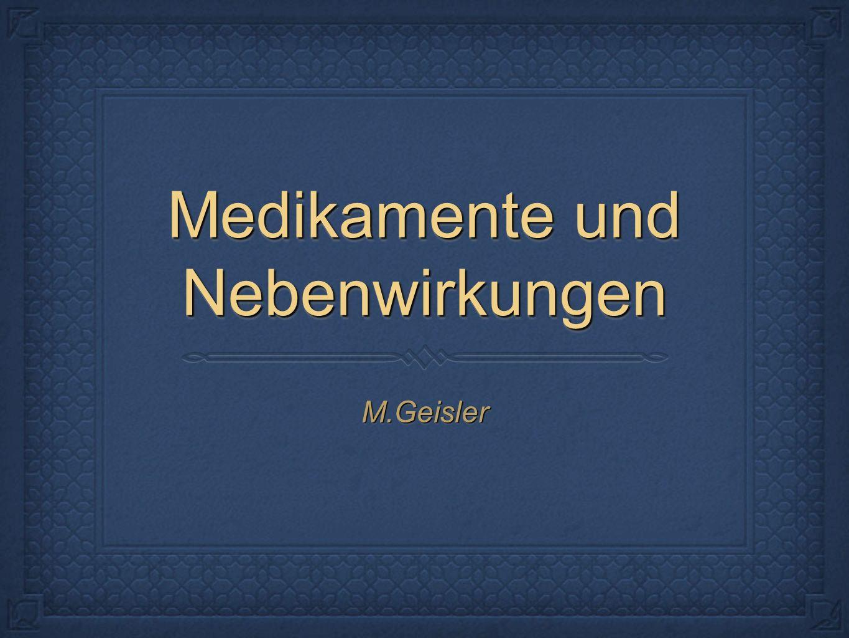 Medikamente und Nebenwirkungen M.GeislerM.Geisler