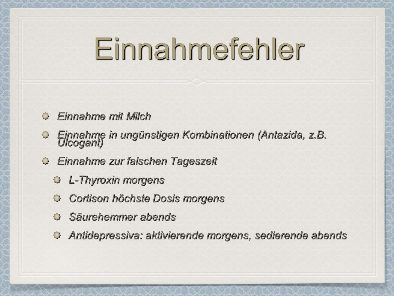 EinnahmefehlerEinnahmefehler Einnahme mit Milch Einnahme in ungünstigen Kombinationen (Antazida, z.B. Ulcogant) Einnahme zur falschen Tageszeit L-Thyr