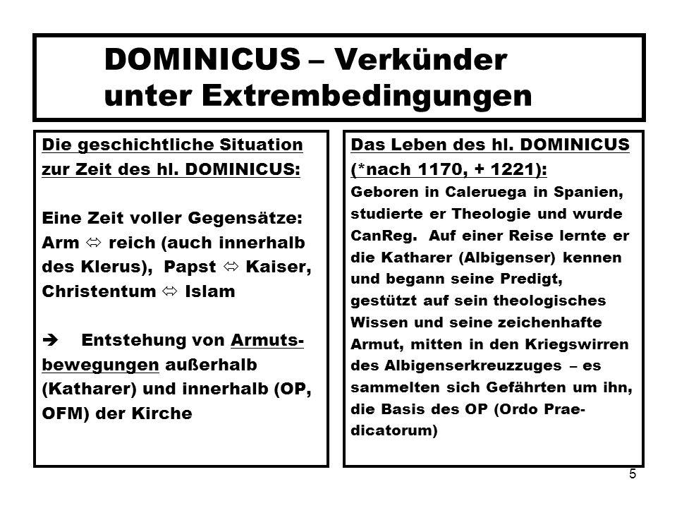 5 DOMINICUS – Verkünder unter Extrembedingungen Die geschichtliche Situation zur Zeit des hl. DOMINICUS: Eine Zeit voller Gegensätze: Arm reich (auch