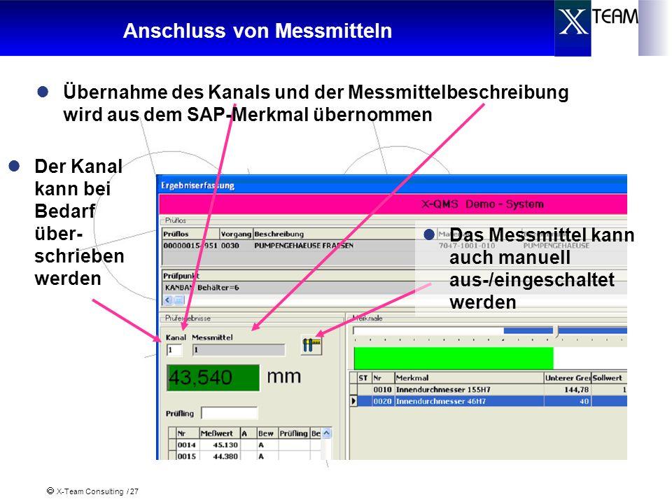 X-Team Consulting / 27 Anschluss von Messmitteln Übernahme des Kanals und der Messmittelbeschreibung wird aus dem SAP-Merkmal übernommen Der Kanal kan