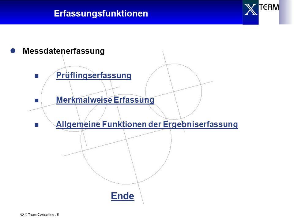 X-Team Consulting / 5 Erfassungsfunktionen Messdatenerfassung Prüflingserfassung Merkmalweise Erfassung Allgemeine Funktionen der Ergebniserfassung En