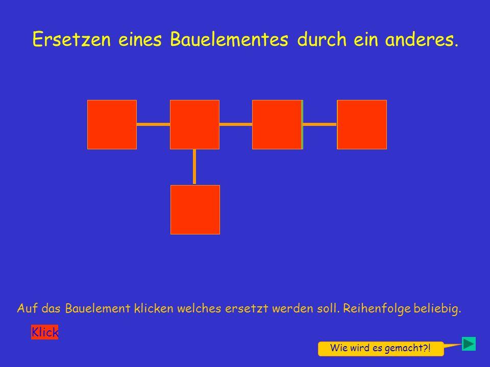 Ersetzen eines Bauelementes durch ein anderes.An Hand eines einzelnen Bauelementes sei es erklärt.